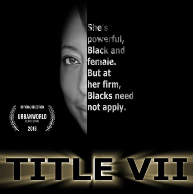 "Nicole Franklin's Title VII Feature Film Selected for Urbanworld 20th Anniversary Film Festival's Spotlight Presentation: ""Clips & Conversation"""
